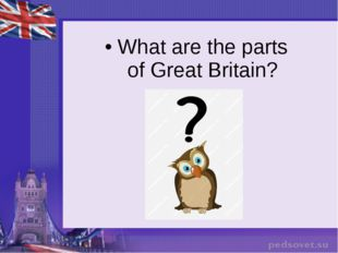 What are the parts of Great Britain?