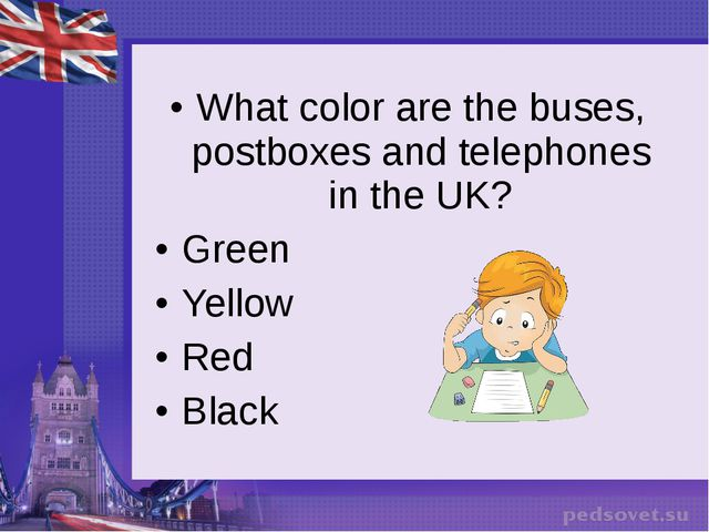 What color are the buses, postboxes and telephones in the UK? Green Yellow Re...