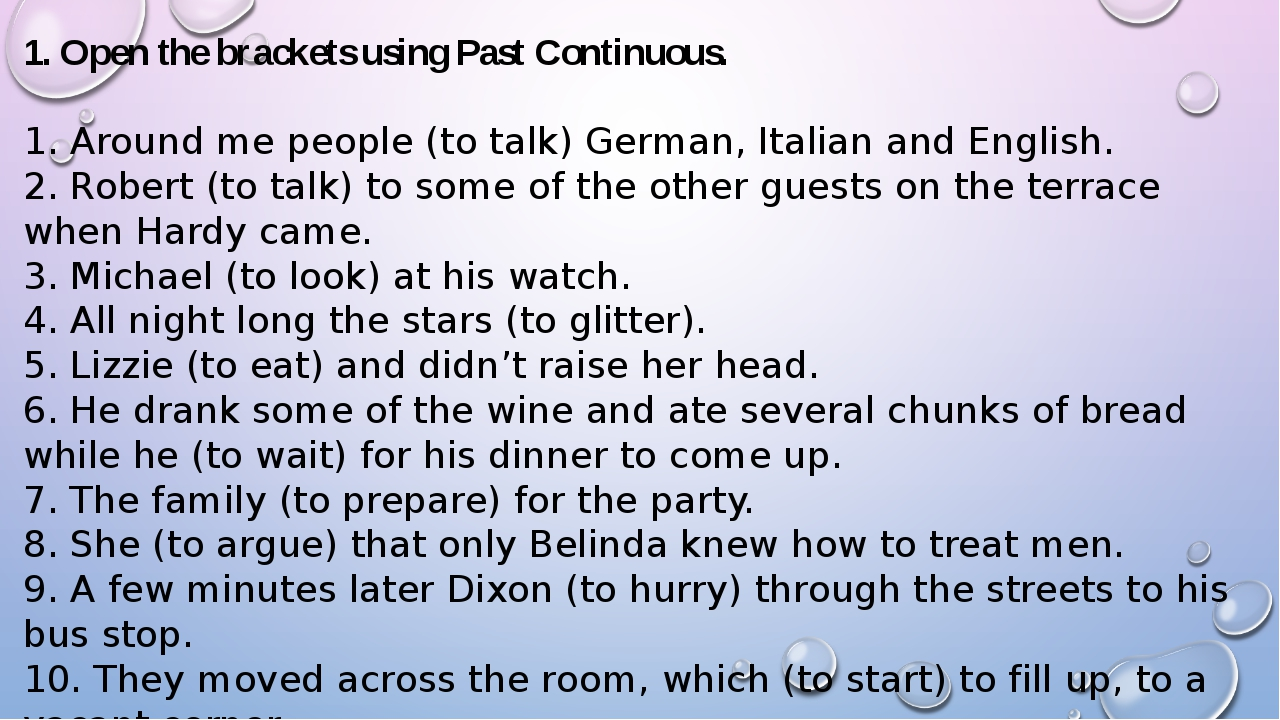 1. Open the brackets using Past Continuous. 1. Around me people (to talk) Ger...