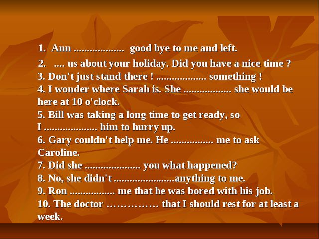 1. Ann ................... good bye to me and left. 2. .... us about your h...
