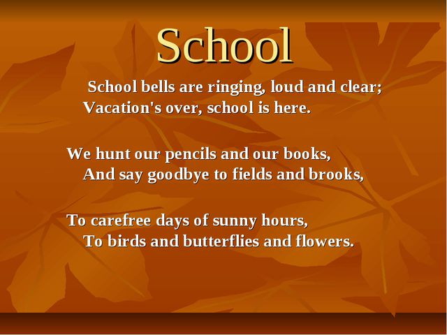 School School bells are ringing, loud and clear; Vacation's over, school is h...