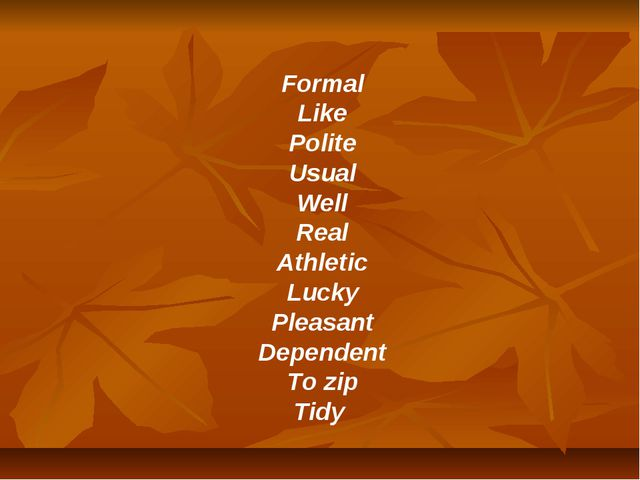 Formal Like Polite Usual Well Real Athletic Lucky Pleasant Dependent To zip T...