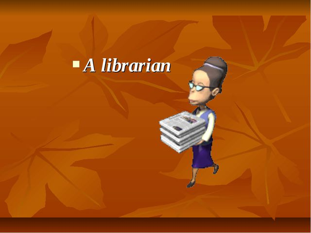 A librarian