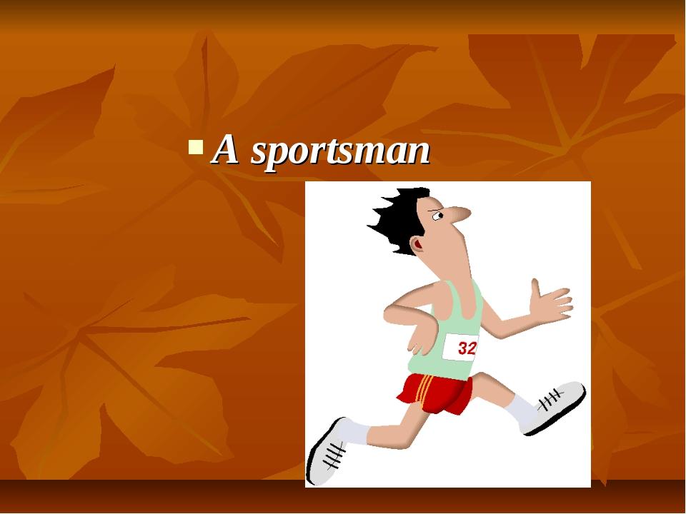 A sportsman