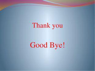 Thank you Good Bye!