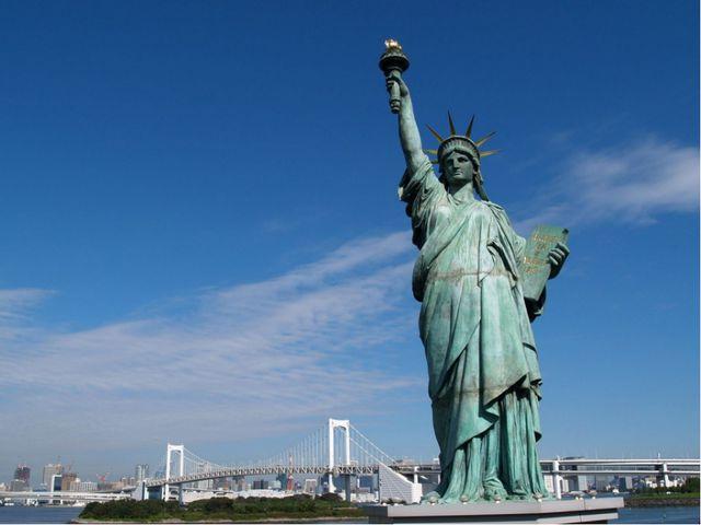 Статуя Свободы Пожалуй, главный символ Нью-Йорка ивсех Соединенных Штатов—...