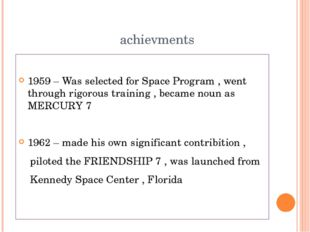 achievments 1959 – Was selected for Space Program , went through rigorous tr