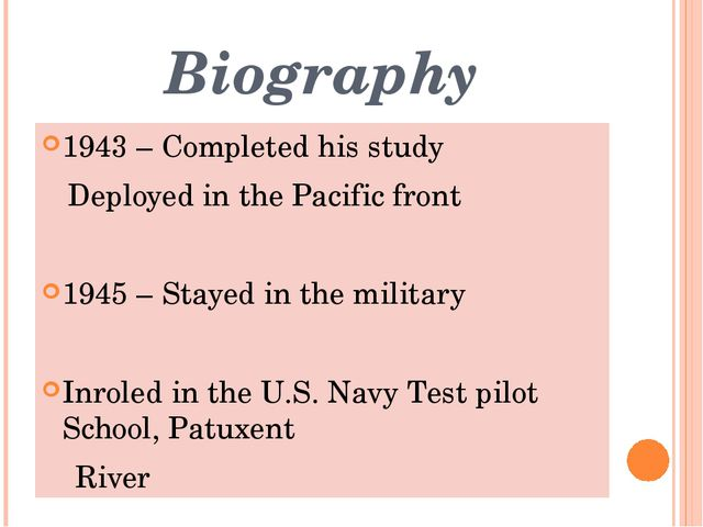 Biography 1943 – Completed his study Deployed in the Pacific front 1945 – Sta...