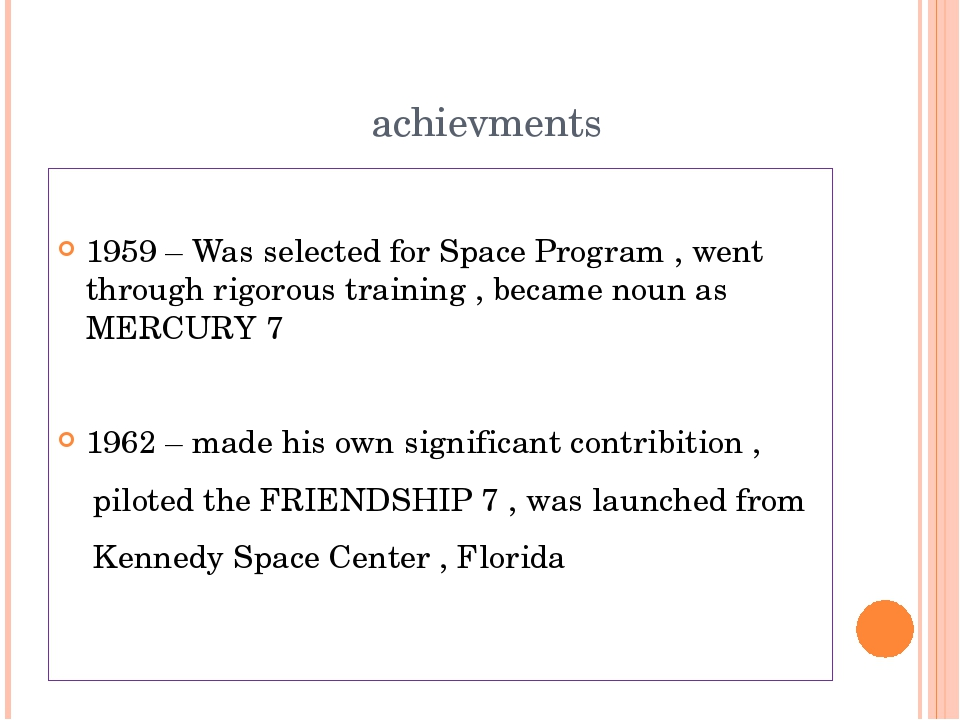 achievments 1959 – Was selected for Space Program , went through rigorous tr...