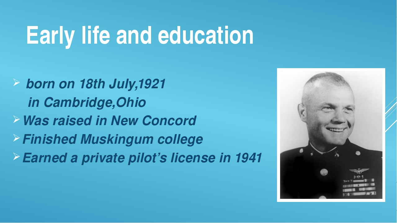 Early life and education born on 18th July,1921 in Cambridge,Ohio Was raised...