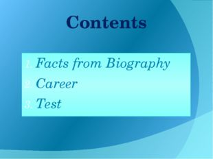 Contents Facts from Biography Career Test