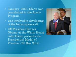 January -1963, Glenn was transferred to the Apollo Program was involved in d