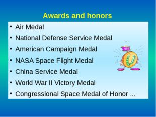 Awards and honors Air Medal National Defense Service Medal American Campaign