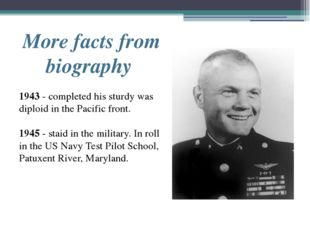 More facts from biography 1943 - completed his sturdy was diploid in the Paci