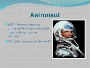 Astronaut 1959 - become American astronauts he began training for a space fli