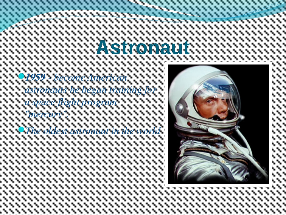 Astronaut 1959 - become American astronauts he began training for a space fli...