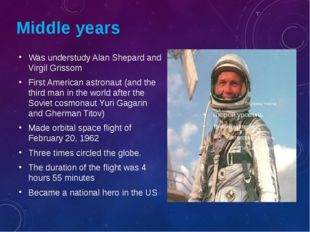 Middle years Was understudy Alan Shepard and Virgil Grissom First American as