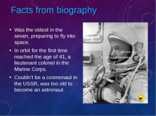 Facts from biography Was the oldest in the seven, preparing to fly into space