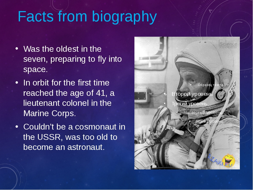 Facts from biography Was the oldest in the seven, preparing to fly into space...