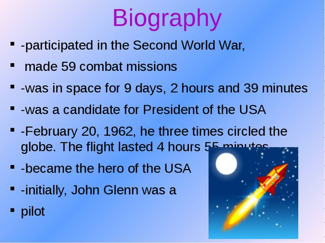 -participated in the Second World War, made 59 combat missions -was in space...