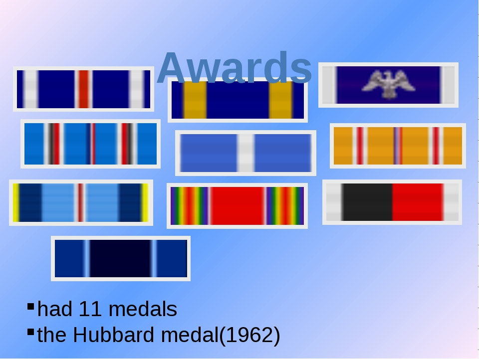 had 11 medals the Hubbard medal(1962) Awards