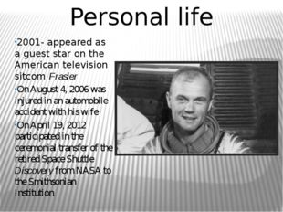 Personal life 2001- appeared as a guest star on the American television sitco