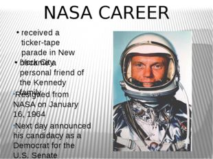 NASA CAREER Resigned from NASA on January 16, 1964 Next day announced his can