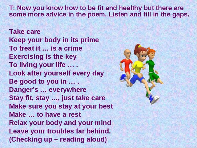 T: Now you know how to be fit and healthy but there are some more advice in t...
