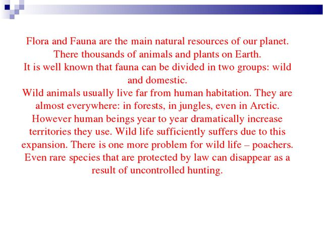 Flora and Fauna are the main natural resources of our planet. There thousand...