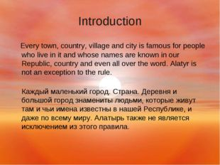Introduction Every town, country, village and city is famous for people who l