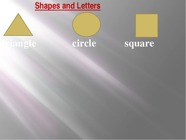 Shapes and Letters triangle circle square