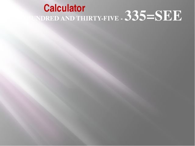Calculator THREE HUNDRED AND THIRTY-FIVE - 335=SEE