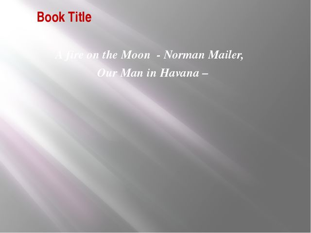 Book Title А fire on the Moon - Norman Mailer, Our Man in Havana –