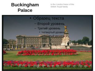 Buckingham Palace is the London home of the British Royal family