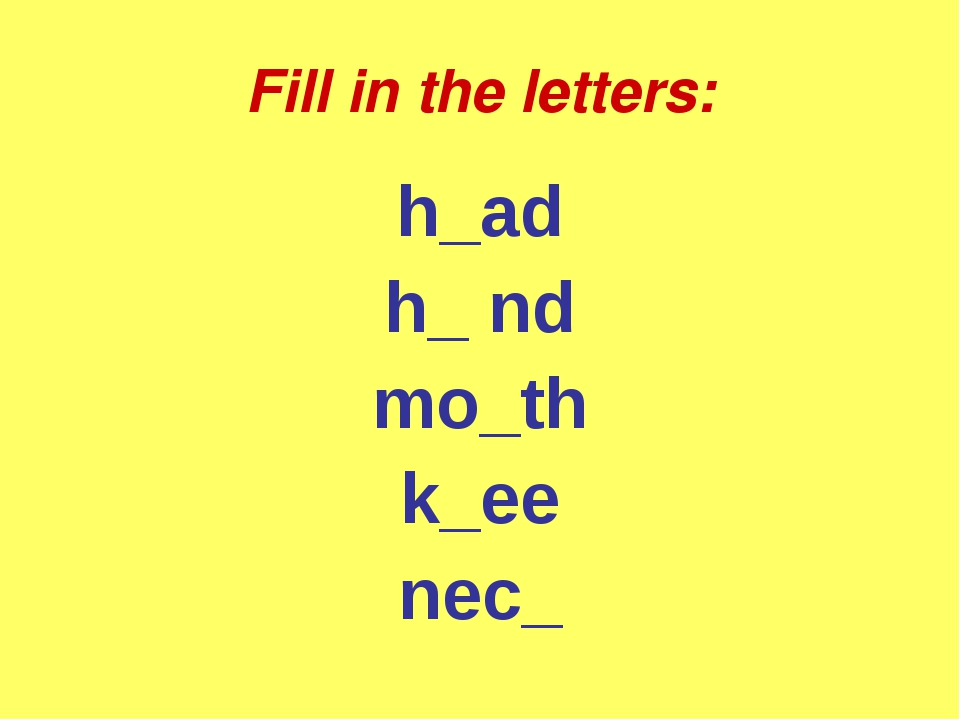 Fill in the letters: h_ad h_ nd mo_th k_ee nec_