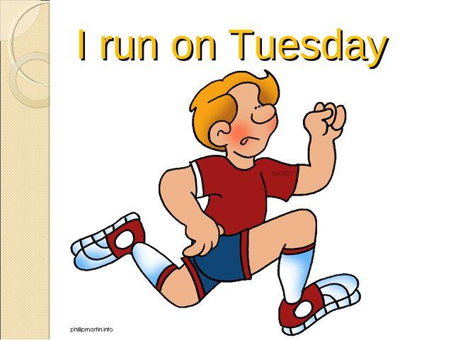I run on Tuesday