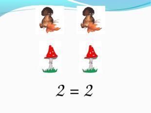 2 = 2