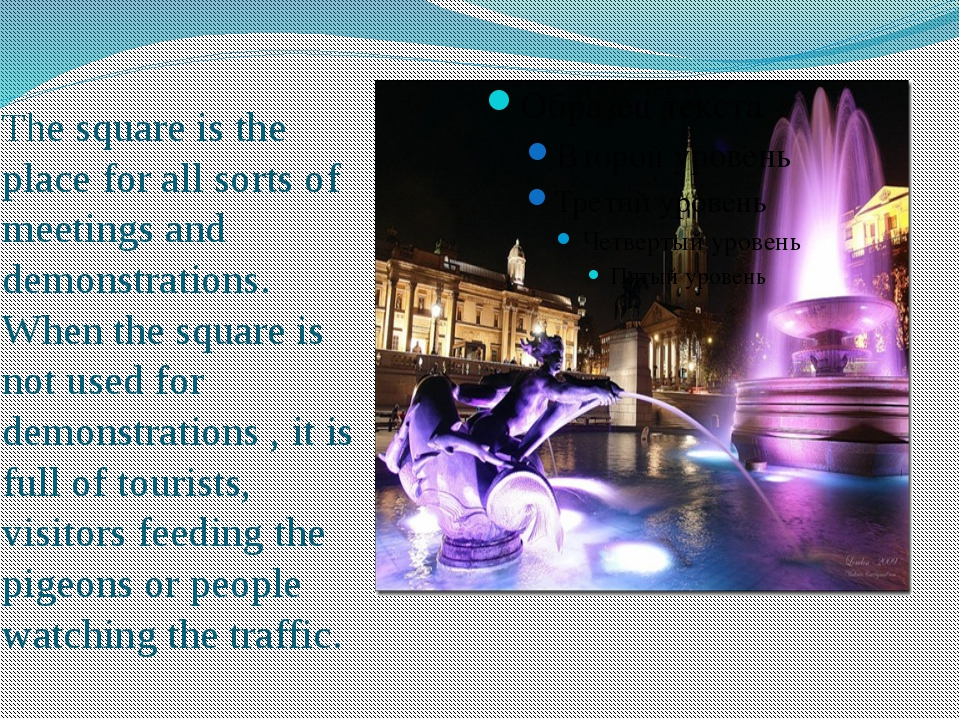 The square is the place for all sorts of meetings and demonstrations. When th...