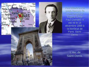Paul Eluard est le poète français (le nom complet d' Eugène Émile Paul Grend