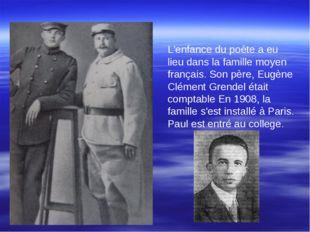 L'enfance du poète a eu lieu dans la famille moyen français. Son père, Eugène