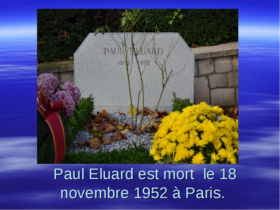 Paul Eluard est mort le 18 novembre 1952 à Paris.