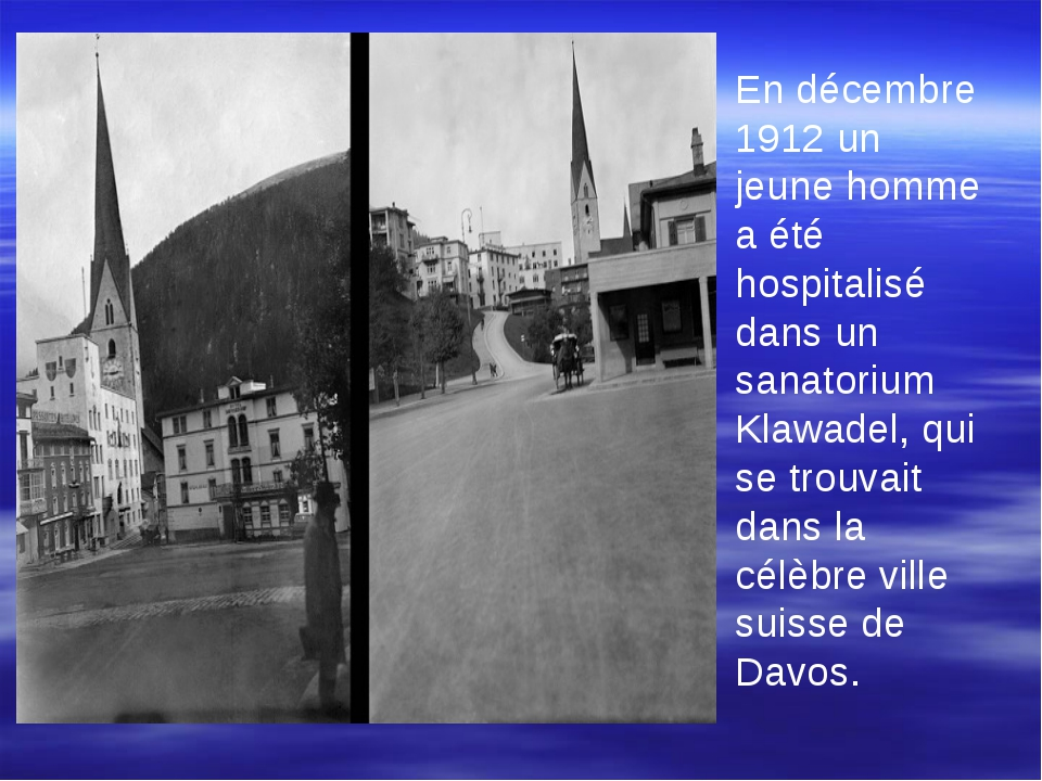 En décembre 1912 un jeune homme a été hospitalisé dans un sanatorium Klawade...