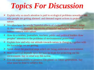 Topics For Discussion Explain why so much attention is paid to ecological pro