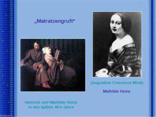 """""""Matratzengruft"""" Heinrich und Mathilde Heine in den späten 40-e Jahre (August"""