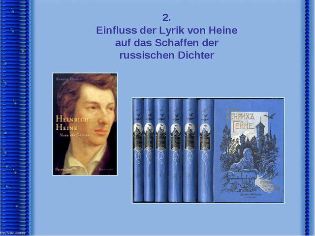 2. Einfluss der Lyrik von Heine auf das Schaffen der russischen Dichter
