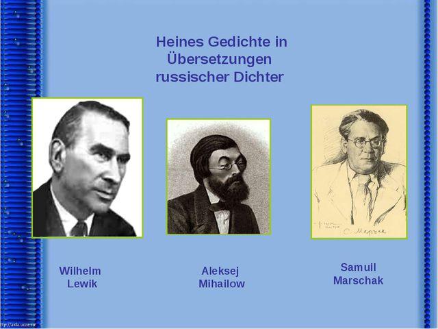Heines Gedichte in Übersetzungen russischer Dichter Wilhelm Lewik Aleksej Mih...
