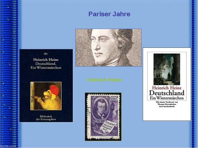 Pariser Jahre Heinrich Heine