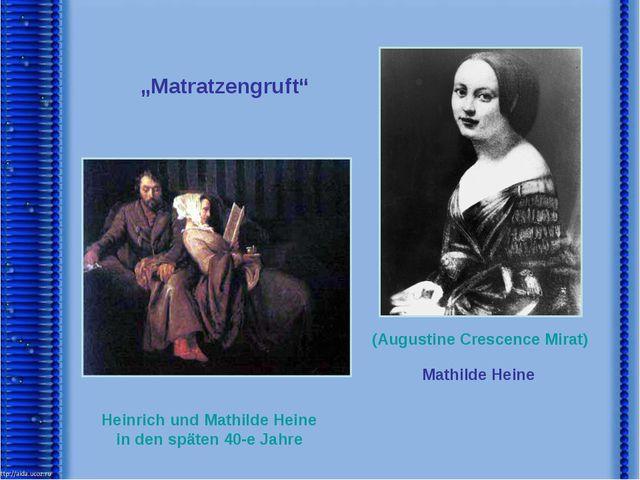 """""""Matratzengruft"""" Heinrich und Mathilde Heine in den späten 40-e Jahre (August..."""