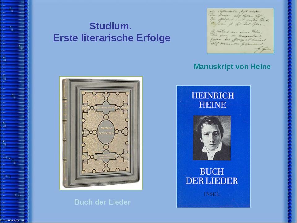 Studium. Erste literarische Erfolge Manuskript von Heine Buch der Lieder