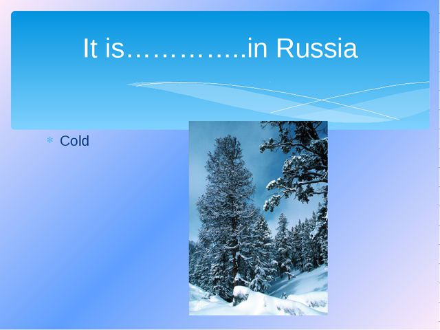 Cold It is…………..in Russia